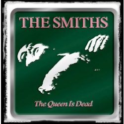 THE SMITHS - THE QUEEN IS DEAD  övcsat