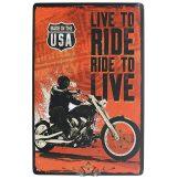Live to Ride *  Ride to Live.  Metal Tin Sign.  20X30.cm. fém tábla kép