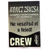 KONCZ ZSUZSA - NE VESZÍTSD EL A FEJED. BP SPORTCSARNOK. CREW.  Stage pass.