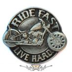 RIDE FAST - LIVE HARD  BE. fém  jelvény