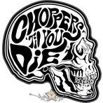 Choppers - Til you die.  motoros felvarró