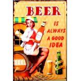 BEER - IS ALWAYS A GODD IDEA.  20X30.cm. fém tábla kép
