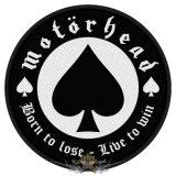 Motorhead -  'Born To Lose' Woven Patch .   import zenekaros felvarró