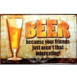 BEER - BECAUSE YOUR FRIENDS....  20X30.cm. fém tábla kép