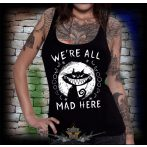 BLACK CAT - WE'RE ALL MAD HERE... női póló