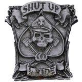 Shut up & ride.  fém motoros jelvény