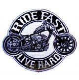 RIDE FAST - LIVE HARD  felvarró