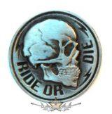 RIDE OR DIE.  BE. fém  jelvény