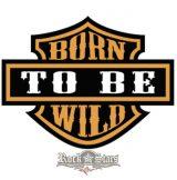 Born to be wild.  felvarró