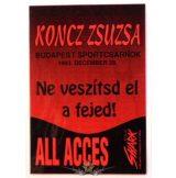 KONCZ ZSUZSA - NE VESZÍTSD EL A FEJED. BP SPORTCSARNOK. ALL ACCES.  Stage pass.