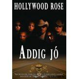 Hollywood Rose - Addig Jó DVD. zenei dvd