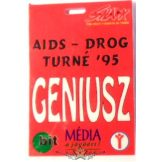 AIDS - DROG TURNÉ 95. GENIUSZ..   Stage pass.