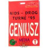 AIDS - DROG TURNÉ 95. GENIUSZ..   Stage pass.