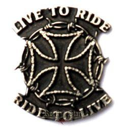 Live to ride - Ride to live kitűző,  BE. fém motoros jelvény